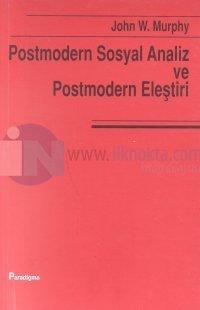 Postmodern Sosyal Analiz ve Postmodern Eleştiri