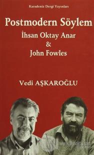 Postmodern Söylem - İhsan Oktay Anar ve John Fowles