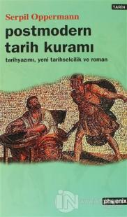Postmodern Tarih Kuramı Tarih Yazımı, Yeni  Tarihselcilik ve Roman