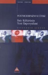 Postmodernizm ve Öteki Batı Kültürünün Yeni Emperyalizmi