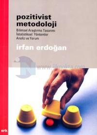 Pozitivist Metodoloji: Bilimsel Araştırma Tasarımı, İstatistiksel Yöntemler, Analiz ve Yorum