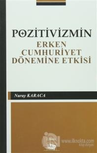Pozitivizmin Erken Cumhuriyet Dönemine Etkisi