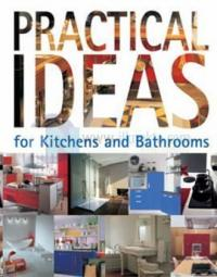 Practical IdeasFor Kitchens And Bathrooms (Ciltli)