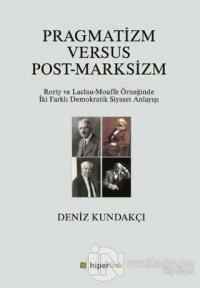 Pragmatizm Versus Post - Marksizm %20 indirimli Deniz Kundakçı