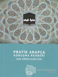 Pratik Arapça Konuşma Rehberi (Hac Görevlileri İçin)