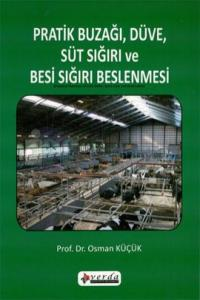 Pratik Buzağı, Düve, Süt Sığırı ve Besi Sığırı Beslenmesi Kitabı
