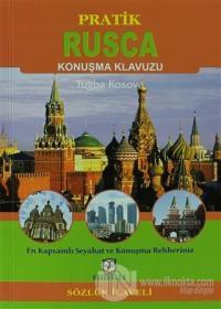 Pratik Rusça Konuşma Klavuzu (Sözlük İlaveli)