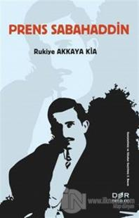 Prens Sabahaddin Rukiye Akkaya Kia