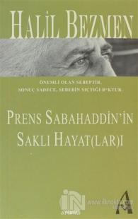 Prens Sabahaddin'in Saklı Hayat(lar)ı