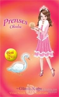 Prenses Okulu 24: Sarah ve Gümüş Kuğu