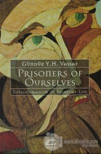 Prisoners of Ourselves