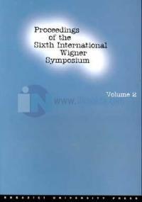 Proceedings of the Sixth International Wigner SymposiumVolume 2