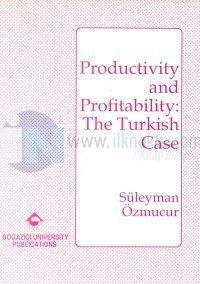 Productivity and Profitability: The Turkish Case