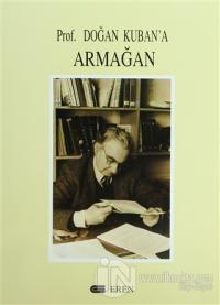 Prof. Doğan Kuban'a Armağan (Ciltli)