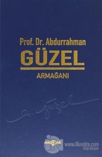 Prof. Dr. Abdurrahman Güzel Armağanı (Ciltli)