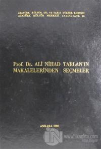 Prof. Dr. Ali Nihad Tarlan'ın Makalelerinden Seçmeler (Ciltli)
