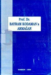 Prof. Dr. Bayram Kodaman'a ArmağanDoğumunun 50. ve Hizmetinin 10. Yılında