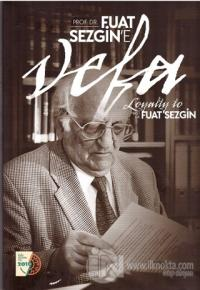 Prof. Dr. Fuat Sezgin'e Vefa
