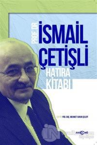 Prof. Dr. İsmail Çetişli Hatıra Kitabı %25 indirimli Mehmet Surur Çele