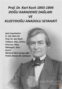 Prof. Dr. Karl Koch 1843-1844 Doğu Karadeniz Dağları ve Kuzeydoğu Anad