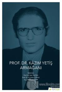 Prof. Dr. Kazım Yetiş Armağanı