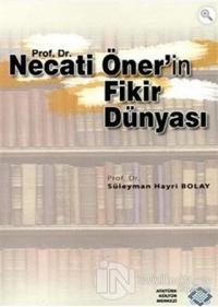 Prof. Dr. Necati Öner'in Fikir Dünyası