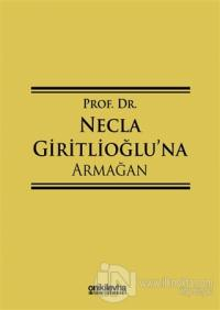 Prof. Dr. Necla Giritlioğlu'na Armağan (Ciltli)