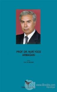 Prof. Dr. Nuri Yüce Armağanı