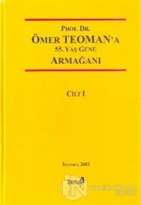 Prof. Dr. Ömer Teoman'a 55. Yaş Günü Armağanı Cilt: 1 (Ciltli)