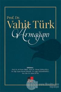 Prof. Dr. Vahit Türk Armağanı (Ciltli)