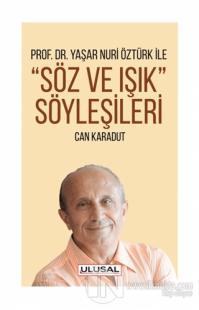 Prof. Dr. Yaşar Nuri Öztürk ile Söz ve Işık Söyleşileri