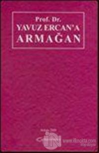 Prof. Dr. Yavuz Ercan'a Armağan (Ciltli)
