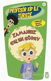Profesör Kip ile Türkçe 6 - Zamansız Gelen Görev