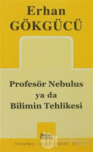 Profesör Nebulus ya da Bilimin Tehlikesi