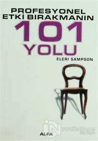 Profesyonel Etki Bırakmanın 101 Yolu Eleri Sampson