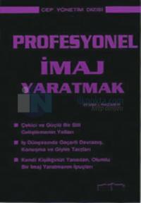 Profesyonel İmaj Yaratmak - Cep Yönetim Dizisi