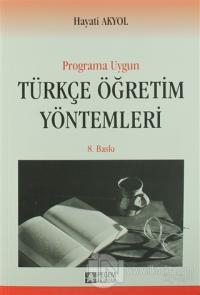 Programa Uygun Türkçe Öğretim Yöntemleri