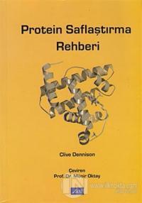 Protein Saflaştırma Rehberi Clive Dennison