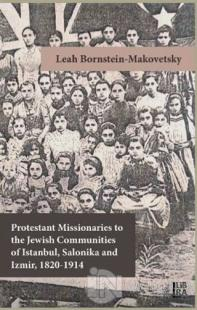 Protestant Missionaries to the JewishnCommunities of Istanbul, Salonik