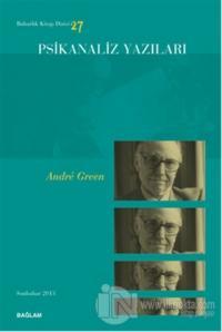 Psikanaliz Yazıları 27 - Andre Green