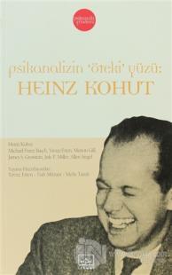 """Psikanalizin """"Öteki"""" Yüzü: Heinz Kohut"""