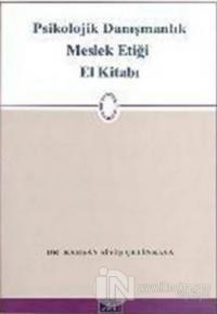 Psikolojik Danışmalık Meslek Etiği El Kitabı