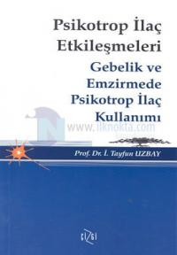 Psikotrop İlaç EtkileşmeleriGebelik ve Emzirmede Psikotrop İlaç Kullanımı