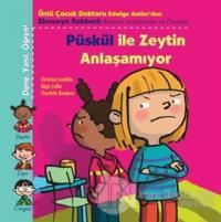 Püskül ile Zeytin Anlaşamıyor
