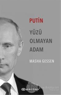 Putin: Yüzü Olmayan Adam