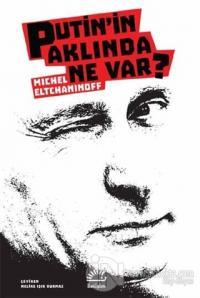 Putin'in Aklında Ne Var?