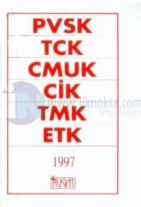 PVSK / TCK / CMUK / CİK / TMK / ETK 1997