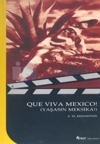 Que Vıva Mexıco (Yaşasın Meksika)