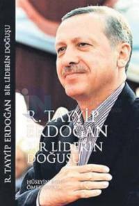 R. Tayyip Erdoğan Bir Liderin Doğuşu
