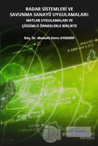 Radar Sistemleri ve Savunma Sanayii Uygulamaları: Matlab Uygulamaları ve Çözümlü Örneklerle Birlikte